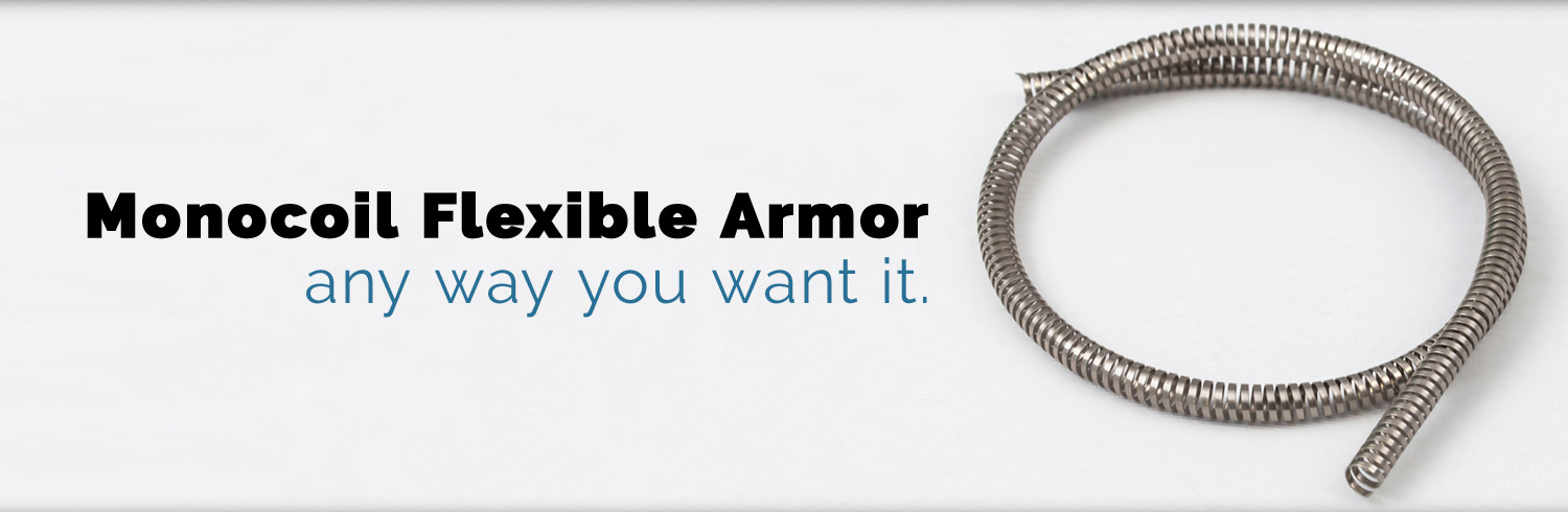Monocoil Flexible Armor - Any Way You Want It